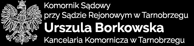 Komornik Sądowy Tarnobrzeg Urszula Borkowska – Komornik Tarnobrzeg